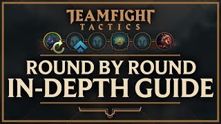 SCARRA'S IN-DEPTH ROUND BY ROUND GUIDE | Teamfight Tactics