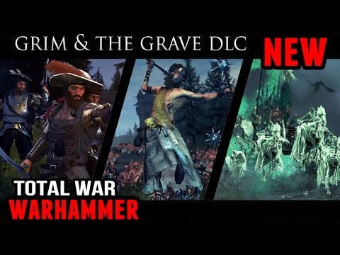 Total War: Warhammer - The Grim and the Grave (DLC Overview)