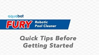 Before you use your Aquabot Fury Watch These Helpful Tips