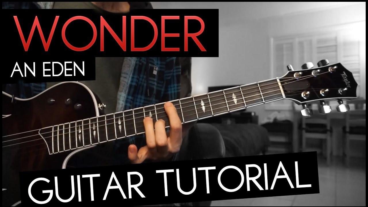Wonder Guitar Tutorial Eden With Chordstabs Youtube