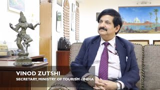 Interview with Vinod Zutshi - Secretary, Ministry of Tourism - India