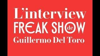 L'interview Freak Show de Guillermo Del Toro | VANITY FAIR