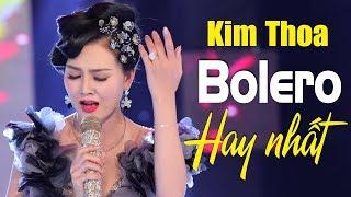 Bolero Kim Thoa 2018 -Tuyệt Đỉnh Nhạc Trữ Tình Bolero Hay Nhất Của Hoa Hậu Kim Thoa Bolero 2018