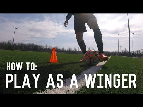 How To Play As A Winger In Football/Soccer | The Ultimate Guide