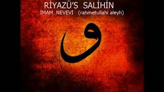 RİYAZÜS SALİHİN 11-) İmam Nevevi (KONU:Allah'ın Rızasını Kazanmak ve Cennet için Gayret Etmek )
