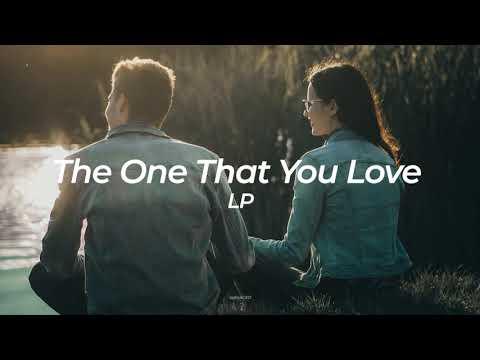 LP - The One That You Love | Lyrics | Sub. Español