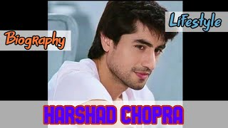 Harshad Chopra Indian Actor Biography & Lifestyle