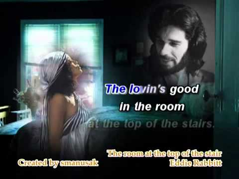 The Room At The Top Of The Stairs Karaoke Eddie Rabbitt