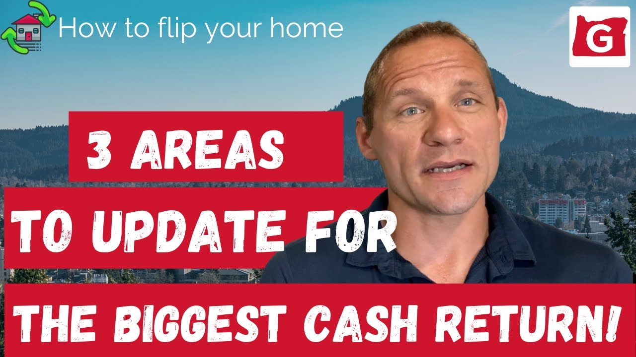 Top Three Areas to Update to Get You the Biggest Cash Return On Your Eugene Flip