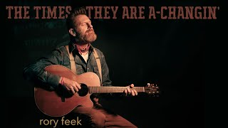 THE TIMES THEY ARE A-CHANGIN' - rory feek