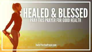 Prayer For Good Health, Healing, and Blessing - Wholeness Is Yours