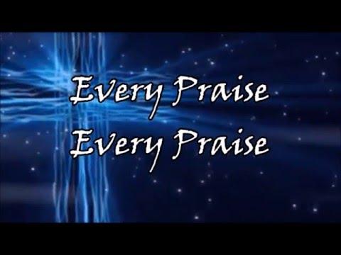 Every Praise by Hezekiah Walker (Lyrics)