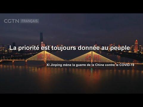 La priorité est toujours donnée au peuple - Xi Jinping mène la guerre de la Chine contre le COVID-19