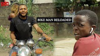 Bike man reloaded 2 - Denilson Igwe Comedy