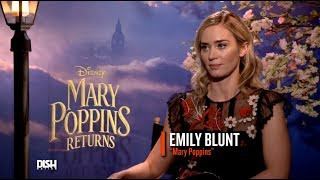 'MARY POPPINS RETURNS' AND EMILY BLUNT RETURNS TO 'DISH NATION'