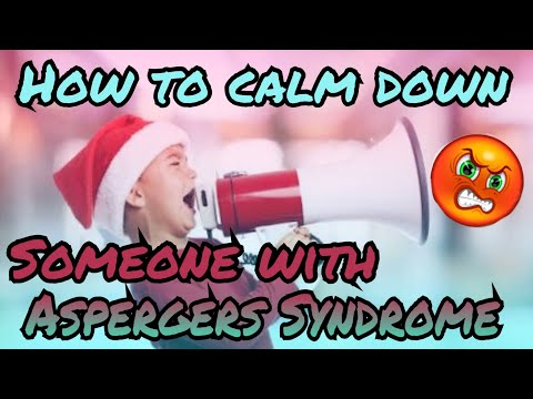 How To Calm Down Someone With Aspergers Syndrome (Updated Audio)