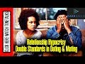 Double Standards in Relationships - Black Love - Relationship Hypocrisy - Dash Radio