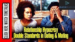 Double Standards in Relationships - Black Love - Relationship Hypocrisy - Dash Radio