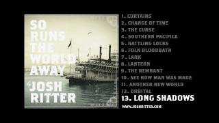 "13. ""Long Shadows"" (Josh Ritter, from 2010 album ""So Runs the World Away"")"