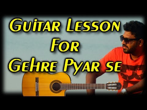 Gehre Pyar se   Guitar Strumming & Chords Lesson  