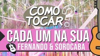 Baixar COMO TOCAR CADA UM NA SUA - Fernando & Sorocaba - VÍDEO AULA
