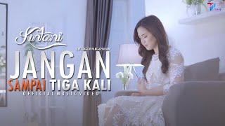 Kintani - Jangan Sampai Tiga Kali | Official Music Video