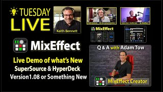 LIVE with guest Adam Tow: Version 1.08 SuperSource & HyperDeck MixEffect features