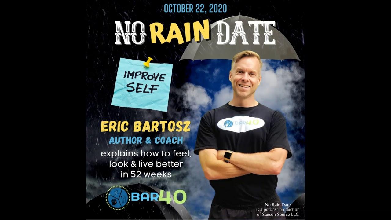 No Rain Date Ep. 25: Eric Bartosz and BAR40 (Trailer)