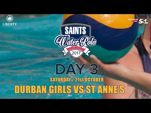 Durban Girls vs St Annes: Saints Waterpolo Invitational 21 October 2017 - Day 3