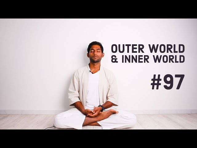 #97. Outer world is a reflection of inner world | Vigyan Bhairav Tantra