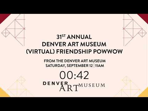 Welcome To The Denver Art Museum's 31st Annual Friendship Powwow!
