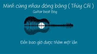 Mình cùng nhau đóng băng ( Thùy Chi ) - Guitar beat karaoke Gia Bao Nguyen cover