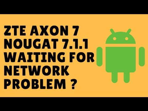 Axon 7 Android Nougat 7 1 1 Waiting for Network Play Store Fix