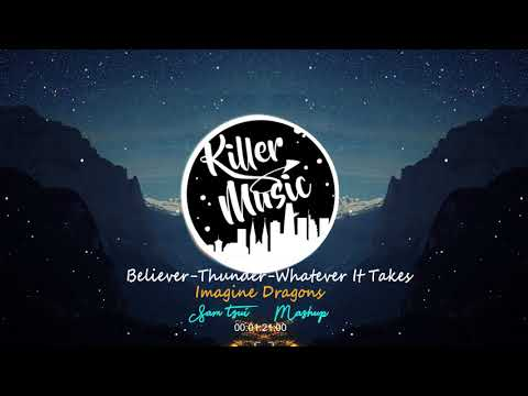 Imagine Dragons // Mashup (Sam Tsui) // Believer-Thunder-Whatever It Takes