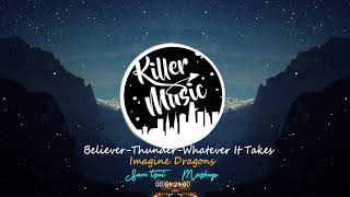 Imagine Dragons // Mashup (Sam Tsui) // Believer-Thunder-Whatever It Takes
