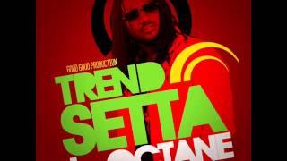 I Octane - Trend Setta (Raw) | January 2014 | Good Good Productions