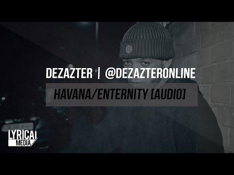 Lyrical Media - Dezazter - Havana/Enternity [Audio] | [@DezazterOnline]