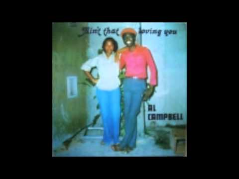 Al Campbell - Ain't That Loving You
