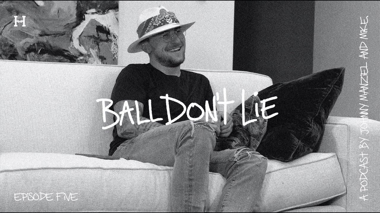 BALL DON'T LIE w/ Johnny Manziel - episode five