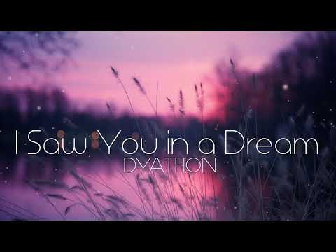DYATHON -  I Saw You in a Dream [Emotional Piano Music]