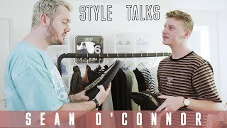 STYLE TALKS WITH SEAN O'CONNOR!