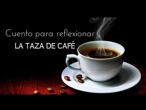 La Taza De Café Cuento Para Reflexiónar