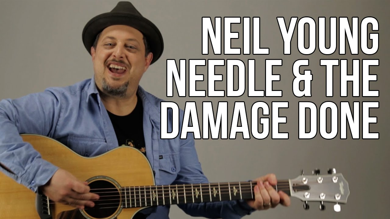 How To Play Neil Young   Needle And The Damage Done