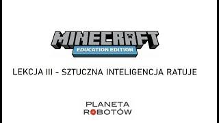 Lekcja 3 Minecraft - Sztuczna Inteligencja Ratuje