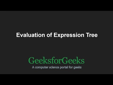 Evaluation of Expression Tree | GeeksforGeeks - YouTube