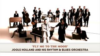 """""""Fly Me To The Moon"""" - Jools Holland And His Rhythm & Blues Orchestra ft.Huey (Fun Lovin' Criminals)"""