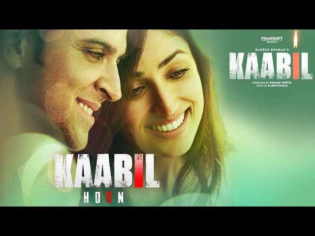 Kaabil title track Kaabil Hoon: The song from Hrithik Roshan –Yami