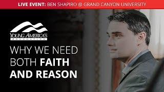 Why we need both faith and reason | Ben Shapiro LIVE at Grand Canyon University