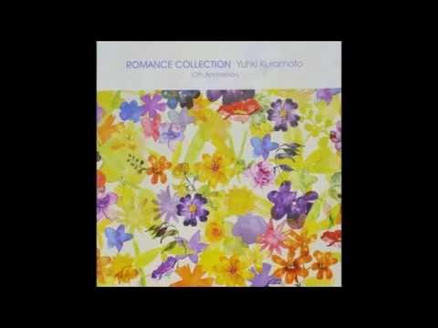 Romance Collection 10th Anniversary - Yuhki Kuramoto (Full Album)