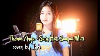 Download lagu SATU HATI SAMPAI MATI THOMAS ARYA COVER BY INES MP3
